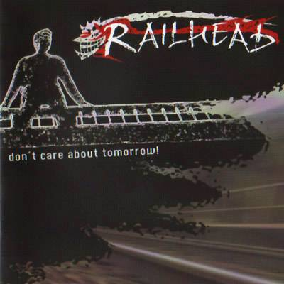 railheads_dont_care_about_tomorrow